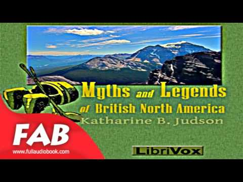 Myths And Legends Of British North America Full Audiobook by Katharine Berry JUDSON