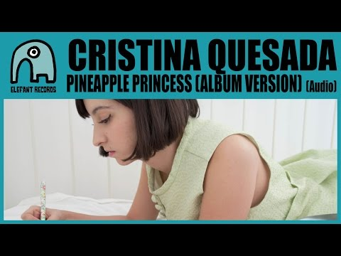 CRISTINA QUESADA - Pineapple Princess (Album Version) [Audio]