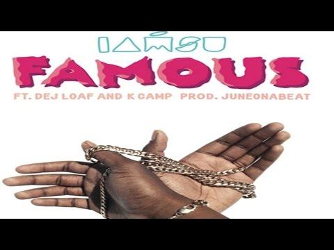 Iamsu! - Famous ft. Dej Loaf & K Camp