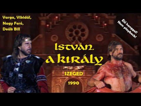 István, a király (1990) Szeged - [Eredeti szereposztás, élő hang]