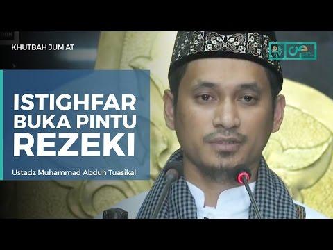 Khutbah Jum'at : Istighfar Buka Pintu Rezeki - Ustadz Muhammad Abduh Tuasikal