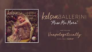 Kelsea Ballerini Miss Me More Official Audio