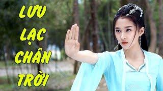 Nhạc Hoa Lời Việt | Lưu Lạc Chân Trời (Walking to horizon) | Tình Xưa Nghĩa Cũ | Hoài Mong