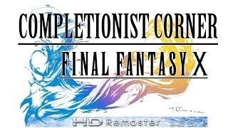 Final Fantasy X HD - Perfect Sphere Master Guide (Gamma's Completionist Corner)