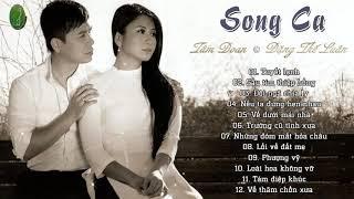 Song Ca Đặng Thế Luân Tâm Đoan | Nhạc Vàng Trữ Tình Hay Nhất - Tuyệt Đỉnh Bolero Song Ca Gây Nghiện