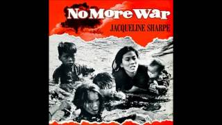 Jacqueline Sharpe - No More War