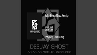 Deejay Ghost Betty Boop Ghost Remix