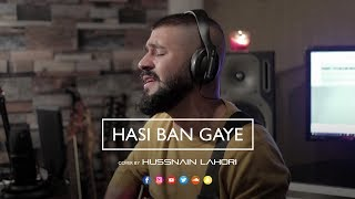 Hasi Ban Gaye (Acoustic Cover) - Hussnain Lahori | Live Sessions | Bollywood Cover