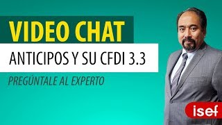Video Chat: Anticipos y su CFDI 3.3
