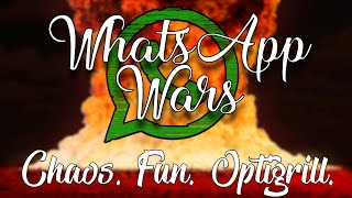 Chaos. Fun. Optigrill. | WhatsApp Wars