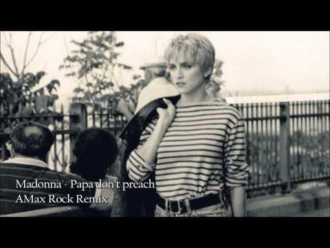 Madonna - Papa Don't Preach (amax Rock Remix) video