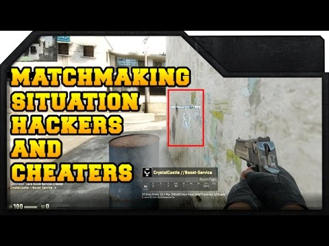 CS:GO - Hackers & Cheaters - Current MatchMaking Situation