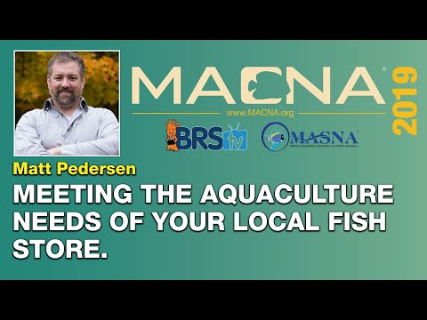 Matt Pedersen: Tips for turning your hobby aquaculture into a business, successfully. | MACNA 2019