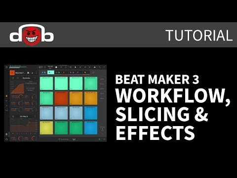 Beat Maker 3 Tutorial - Workflow, Slicing & Effects