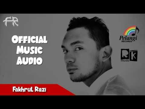 Fakhrul Razi   Ya Iyalah Official Audio