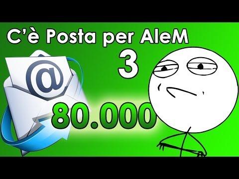 C'è Posta per AleM 3 - Speciale 80.000 iscritti