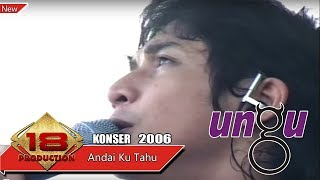 MERINDING!  UNGU  - ANDAI KU TAHU (LIVE KONSER LAMPUNG 11 MARET 2007)