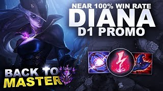 MY NEAR 100% WIN RATE CHAMPION! DIANA, D1 PROMO! - Back to Master | League of Legends