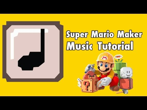 How to make music in Super Mario Maker - Music Making Tutorial