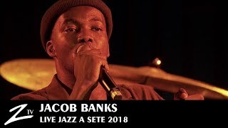 Jacob Banks - Unholy War & Unknown & Chainsmoking - Jazz à Sète 2018 - LIVE HD