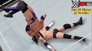 WWE 2K16 Top 10 Moves of Neville -2015  (PS4)