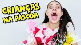TIPOS DE CRIANÇAS NA PÁSCOA I Falaidearo