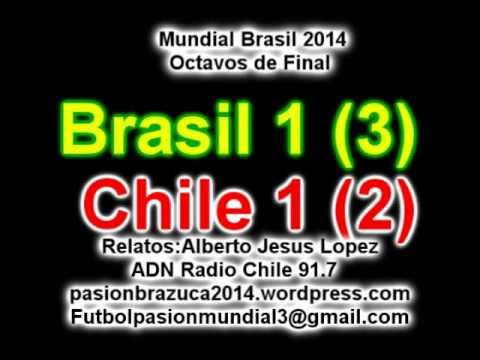 Brasil 1 Chile 1 (3-2) (ADN Radio Chile 91.7) Mundial Brasil 2014 Los goles y penales