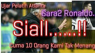 Sialll...!! Gara2 Ronaldo - Cuma 10 Pemain Kami Tak Jadi Menang - Ujar Pelatih Atlanta