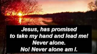 """Never Alone"" (Sacred Hymn) with lyrics by Melissa Wallnofer (2002)"