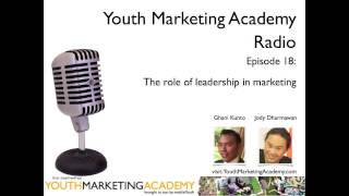 [Youth Marketing Academy] Radio - Episode 18 - The role of leadership in marketing