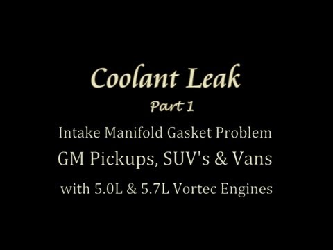 Coolant Leak (Part 1) GM 5.0L & 5.7L Vortec Engines