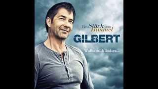 GILBERT  Wollte mich ändern...(Ein Stück vom Himmel)