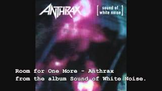 Watch Anthrax Room For One More video
