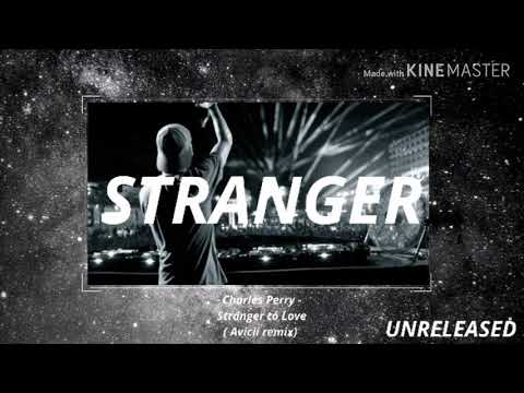 Avicii - Stranger ft.Charles Perry (Unreleased)