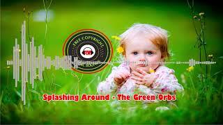 [Free Copyright Music Sounds] Splashing Around - The Green Orbs - Children's | Happy