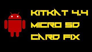 Android 4.4 KitKat SD Card Fix