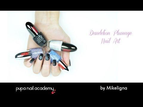Tutorial #NailArt DANDELION PLUMAGE | Mikeligna per PUPA NAIL ACADEMY