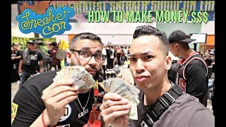 HOW TO MAKE OVER $1K SELLING SNEAKERS @SNEAKERCON BAY AREA