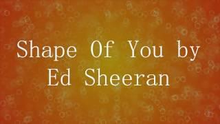 Shape Of You - Ed Sheeran [Lyrics]