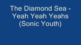 Watch Yeah Yeah Yeahs Diamond Sea video
