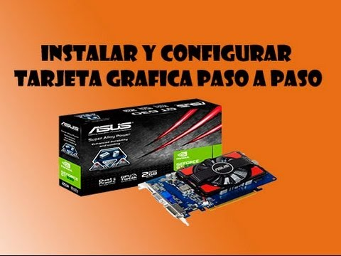 Instalar y configurar tarjeta grafica - Nvidia Geforce GT 630 - Paso a paso