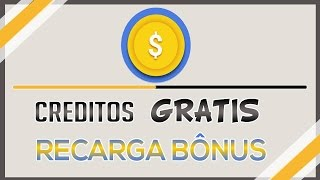 Como ganhar Creditos de Graça, no Android - Recarga Bonus