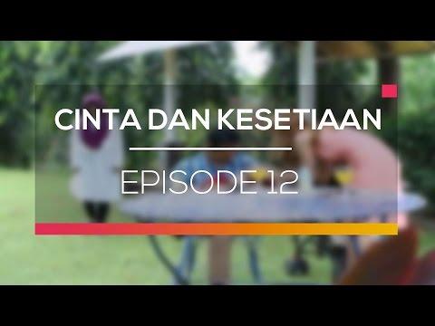 download lagu Cinta Dan Kesetiaan - Episode 12 gratis