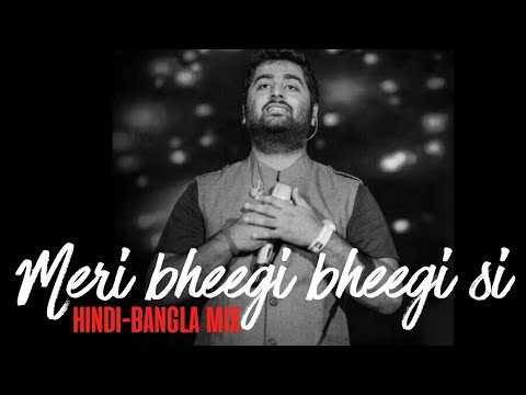 Meri bheegi bheegi si | Mone pore Roby RaY | Hindi - Bangla Mix | Arijit singh live