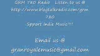 GRM780 Radio.... Support Indie Music!!!!