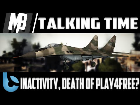 Talking Time: The Death Of BFP4F?, My Recent Inactivity (MIG-29 Gameplay)