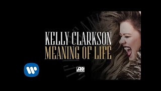 Kelly Clarkson - Meaning of Life [Official Audio]