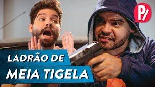 LADRÃO DE MEIA TIGELA | PARAFERNALHA