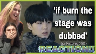if burn the stage was dubbed - Cameron Philip - REACTION!!!