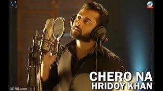 Chero na - Hridoy khan. music video 2017